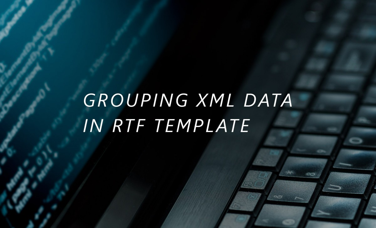 Grouping XML Data and Using Aggregation Functions in RTF