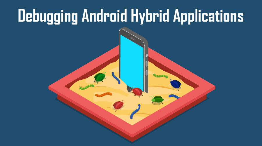 Debugging Android WebViews for Hybrid Mobile Applications - Aptude