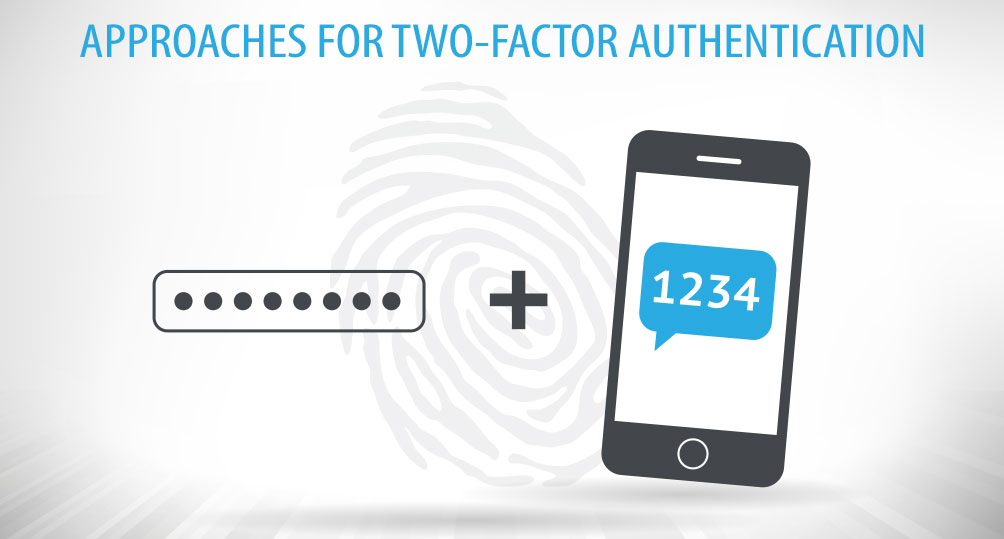 Approaches To Two Factor Authentication For Enterprise Application Data Security