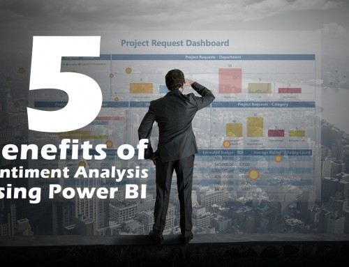 Five Benefits of Sentiment Analysis Using Power BI