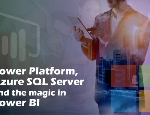 Power Platform, Azure SQL Server and the Magic in Power BI