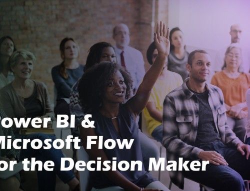 Power BI and Microsoft Flow for the Decision Maker