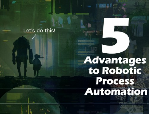 Top 5 Advantages to Robotic Process Automation – Building a Digital Transformation Strategy in 2020