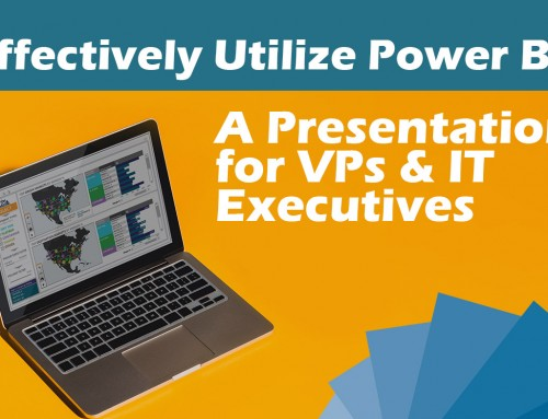 Effectively Utilize Power BI: A Presentation for VPs and IT Executives