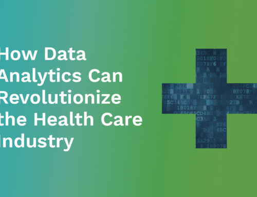 How Data Analytics Can Revolutionize the Health Care Industry