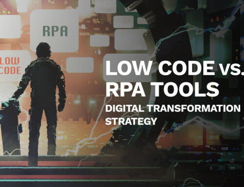 Defining your digital transformation strategy: Low code vs. RPA tools