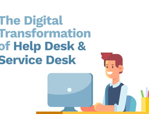 How Digital Transformation Will Transform Help Desk and Service Desk Operations