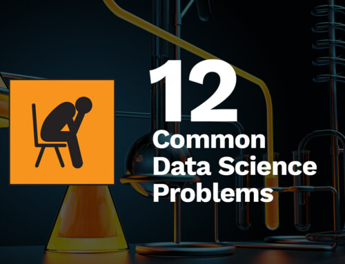 The 12 Common Data Science Problems Faced by Corporations Today
