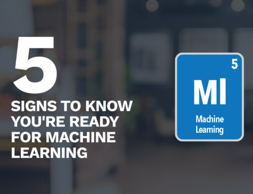 5 Signs to Know You're Ready for Machine Learning
